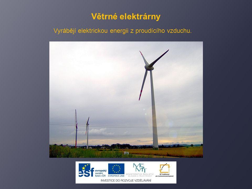 Solární elektrárny Získávají energii ze slunečního záření.