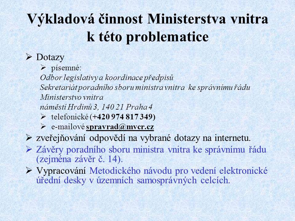 Právní východiska úpravy ve správním řádu  Povinnost zveřejňovat určité údaje způsobem umožňujícím dálkový přístup  zákon č. 106/1999 Sb., o svobodn