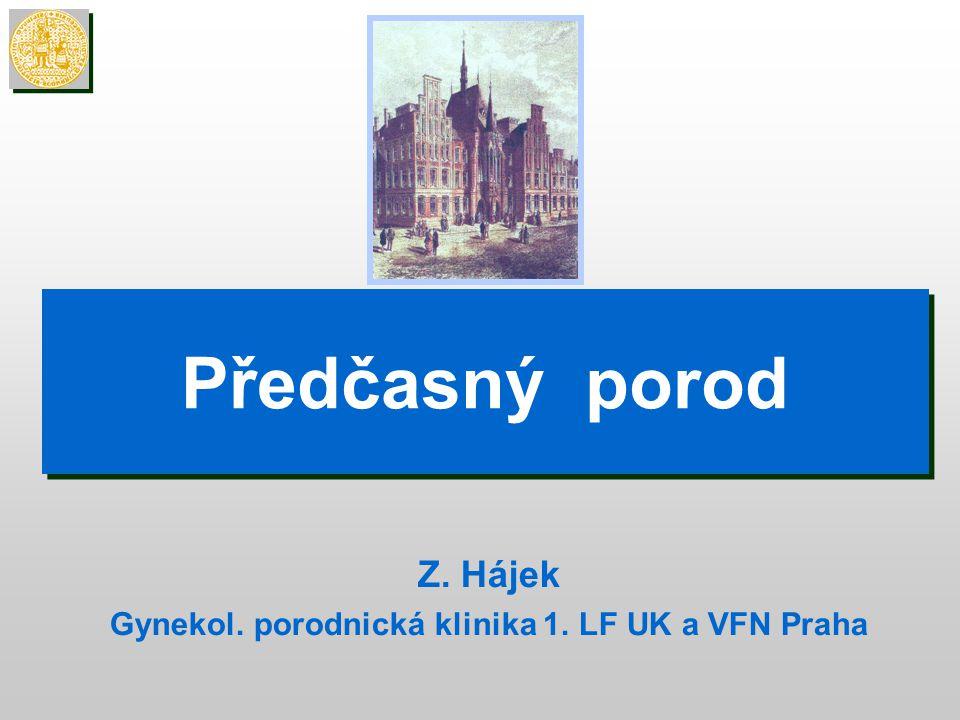 Předčasný porod Z. Hájek Gynekol. porodnická klinika 1. LF UK a VFN Praha
