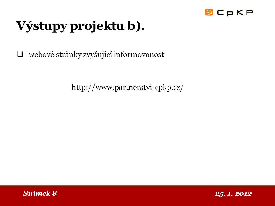25. 1. 2012Snímek 8 Výstupy projektu b).