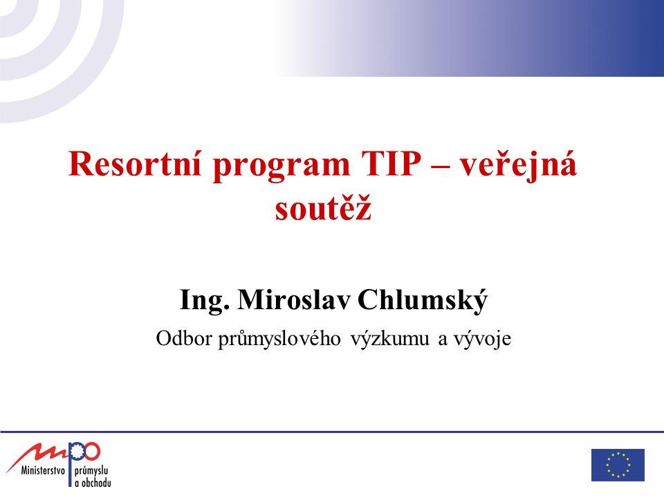 Program VaV na MPO TIP (Technologie, Informační systémy, Produkty) Program TIP byl schválen UV ČR č.