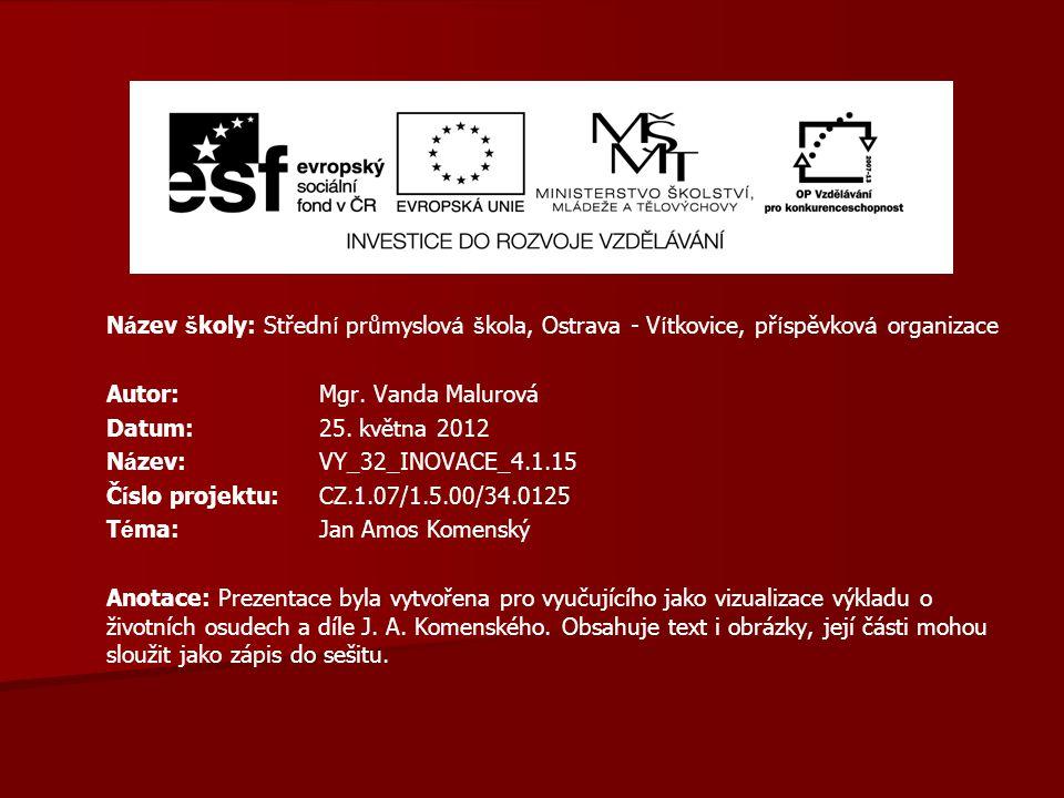 N á zev š koly: Středn í průmyslov á š kola, Ostrava - V í tkovice, př í spěvkov á organizace Autor: Mgr. Vanda Malurová Datum: 25. května 2012 N á ze