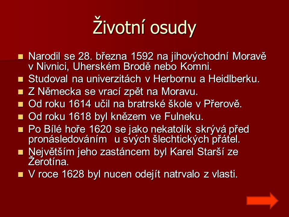Narodil se 28. března 1592 na jihovýchodní Moravě v Nivnici, Uherském Brodě nebo Komni. Narodil se 28. března 1592 na jihovýchodní Moravě v Nivnici, U