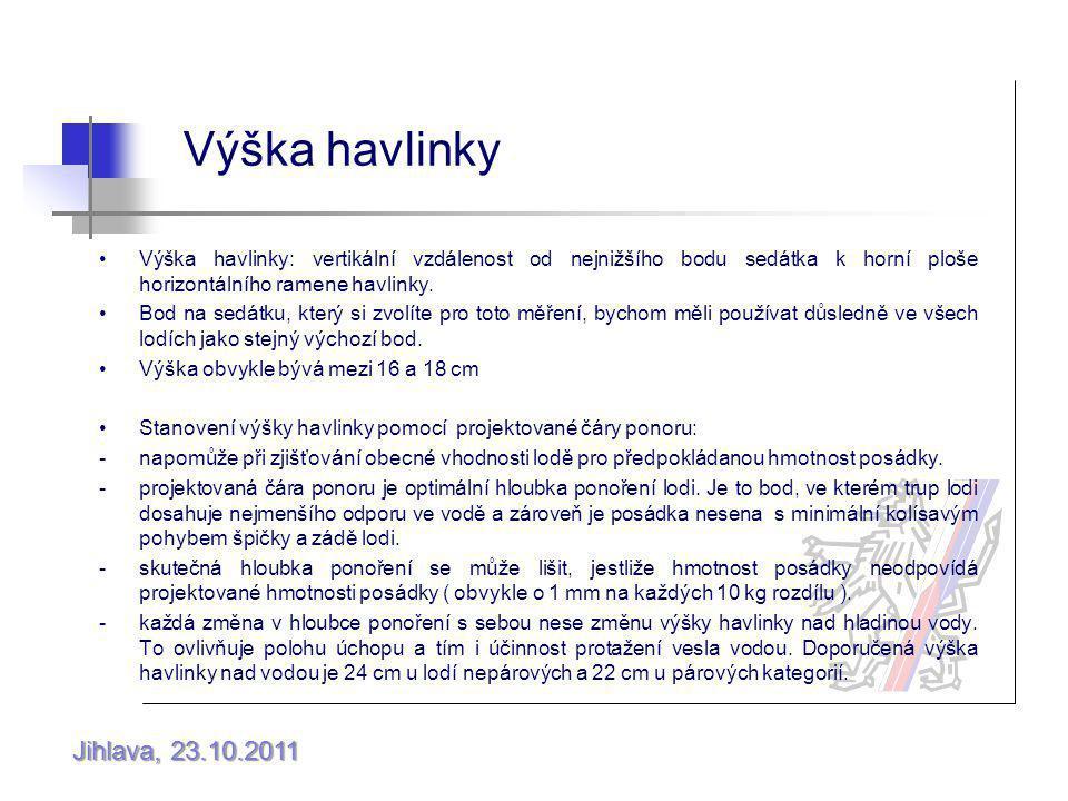 Jihlava, 23.10.2011 Výška havlinky Výška havlinky: vertikální vzdálenost od nejnižšího bodu sedátka k horní ploše horizontálního ramene havlinky.
