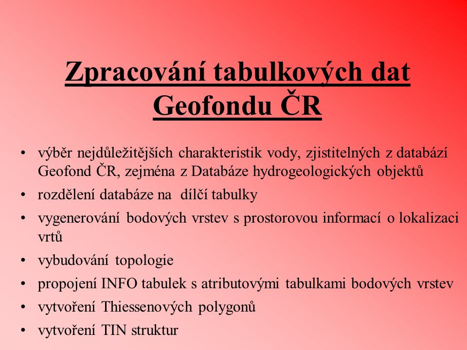 Zpracování tabulkových dat Geofondu ČR výběr nejdůležitějších charakteristik vody, zjistitelných z databází Geofond ČR, zejména z Databáze hydrogeolog