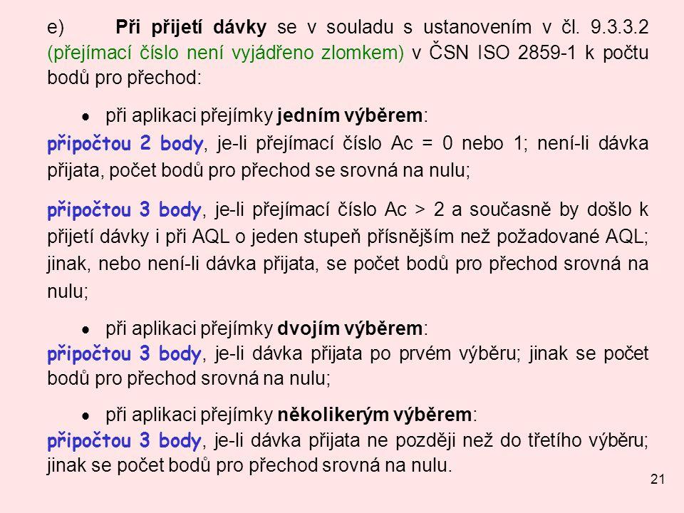 21 e) Při přijetí dávky se v souladu s ustanovením v čl.