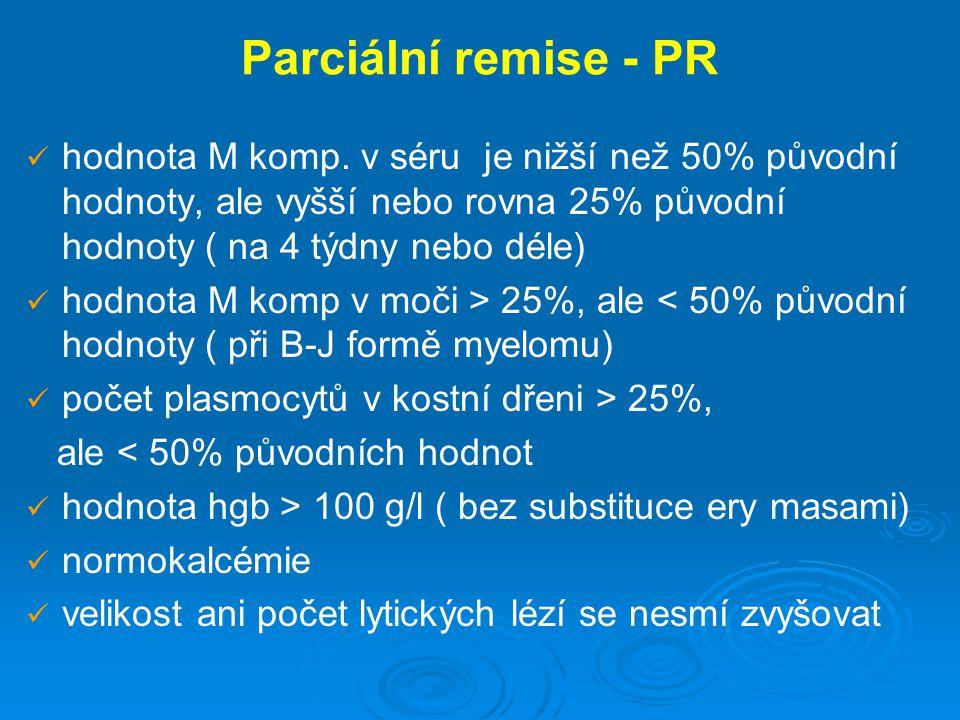 Parciální remise - PR hodnota M komp. v séru je nižší než 50% původní hodnoty, ale vyšší nebo rovna 25% původní hodnoty ( na 4 týdny nebo déle) hodnot