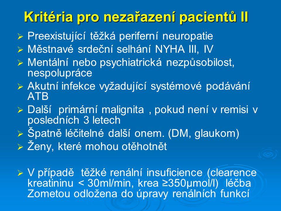 Kritéria pro nezařazení pacientů II   Preexistující těžká periferní neuropatie   Městnavé srdeční selhání NYHA III, IV   Mentální nebo psychiatr