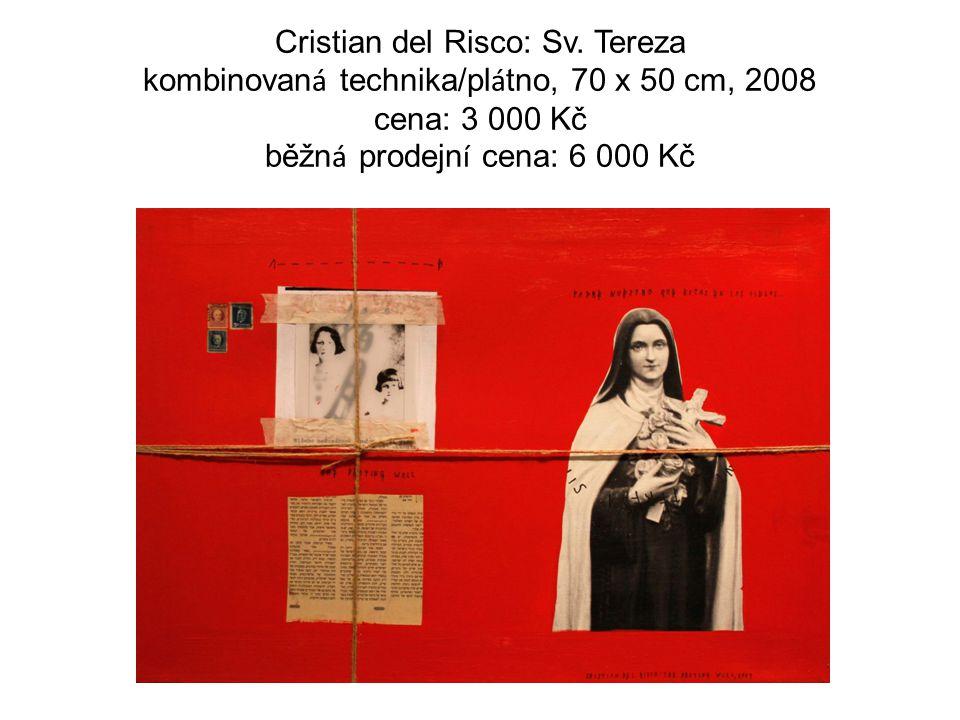 Cristian del Risco: Sv. Tereza kombinovan á technika/pl á tno, 70 x 50 cm, 2008 cena: 3 000 Kč běžn á prodejn í cena: 6 000 Kč