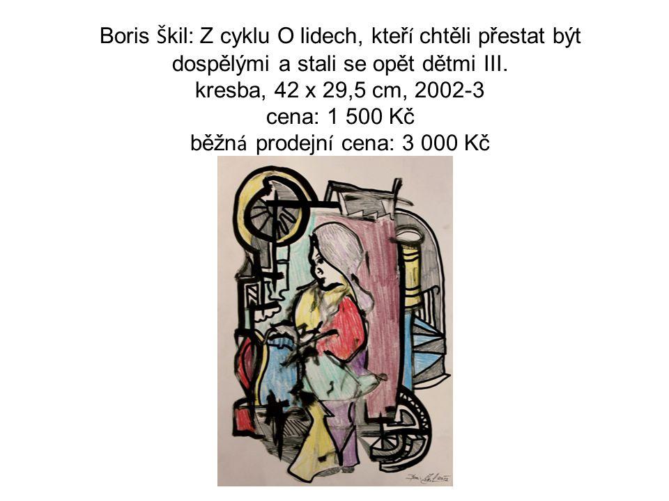 Boris Š kil: Z cyklu O lidech, kteř í chtěli přestat být dospělými a stali se opět dětmi III. kresba, 42 x 29,5 cm, 2002-3 cena: 1 500 Kč běžn á prode