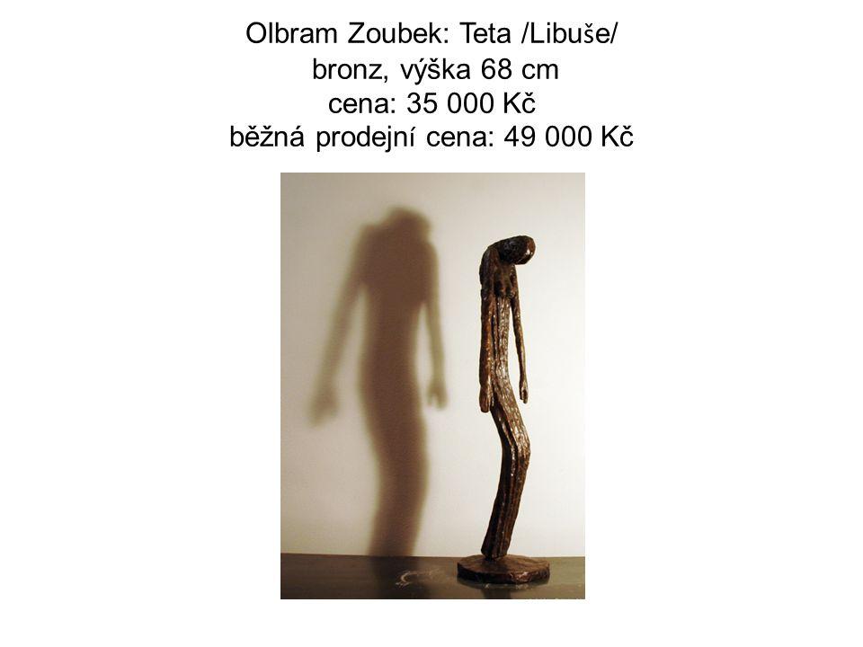 Olbram Zoubek: Teta /Libu š e/ bronz, výška 68 cm cena: 35 000 Kč běžná prodejn í cena: 49 000 Kč