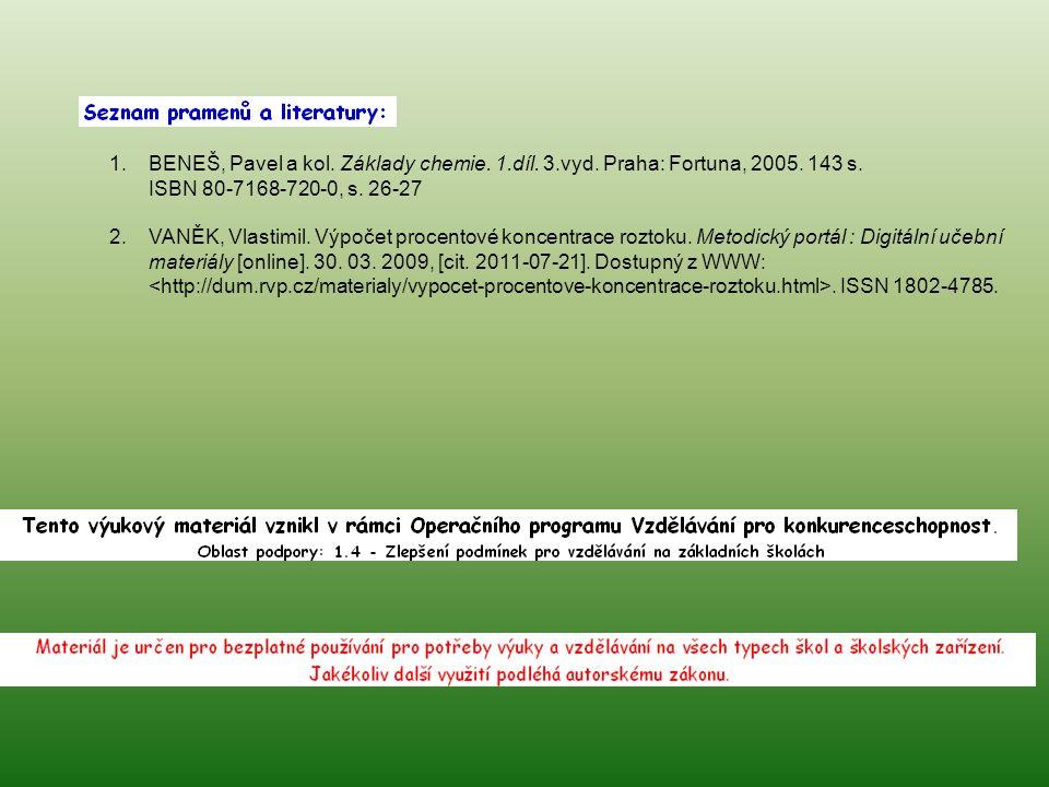 1.BENEŠ, Pavel a kol. Základy chemie. 1.díl. 3.vyd. Praha: Fortuna, 2005. 143 s. ISBN 80-7168-720-0, s. 26-27 2. VANĚK, Vlastimil. Výpočet procentové