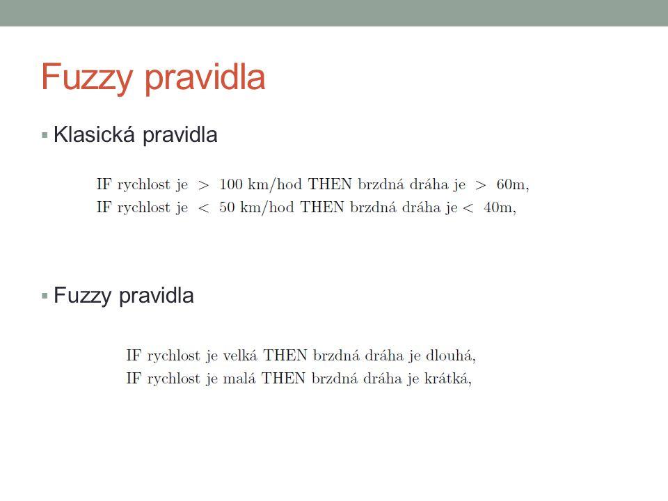 Základní bloky fuzzy řízení  Fuzzifikace: transformace konkrétních hodnot do normalizovaného tvaru a přiřazení stupně příslušnosti do jedné nebo více fuzzy množin  Inference: definování pravidel  Agregace: složení fuzzy množin, výsledkem je jedna fuzzy množina  Defuzzifikace: transformace agregované fuzzy množiny na konkrétní hodnotu.
