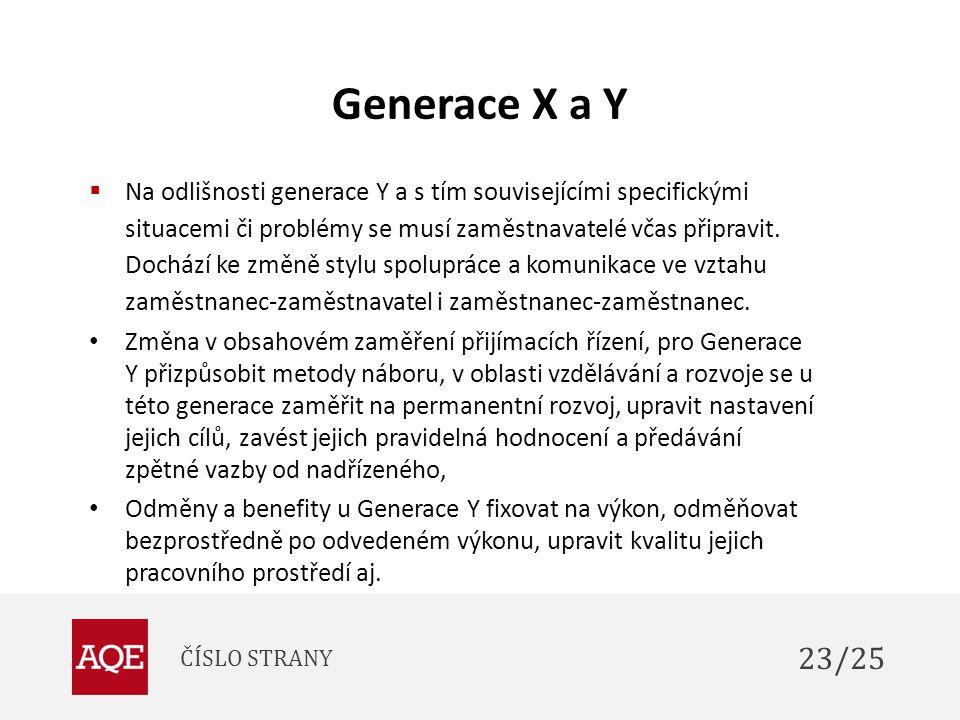 Generace X a Y  Na odlišnosti generace Y a s tím souvisejícími specifickými situacemi či problémy se musí zaměstnavatelé včas připravit. Dochází ke z