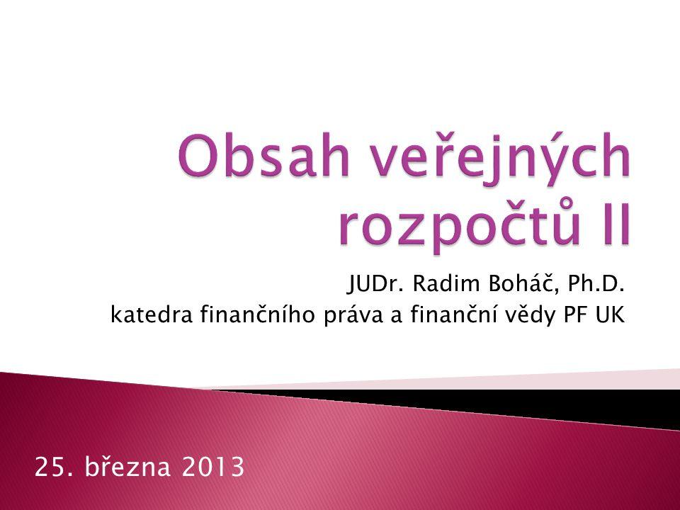 JUDr. Radim Boháč, Ph.D. katedra finančního práva a finanční vědy PF UK 25. března 2013