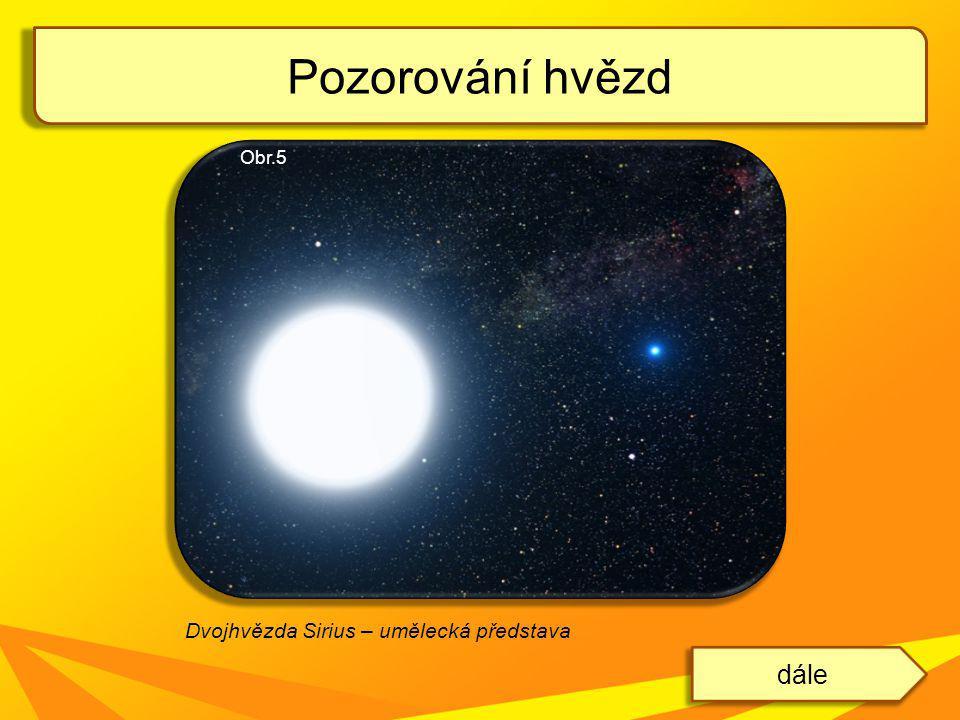 Pozorování hvězd dále Dvojhvězda Sirius – umělecká představa Obr.5