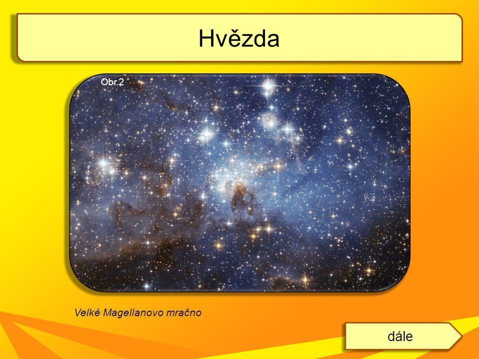 Hvězda dále Velké Magellanovo mračno Obr.2
