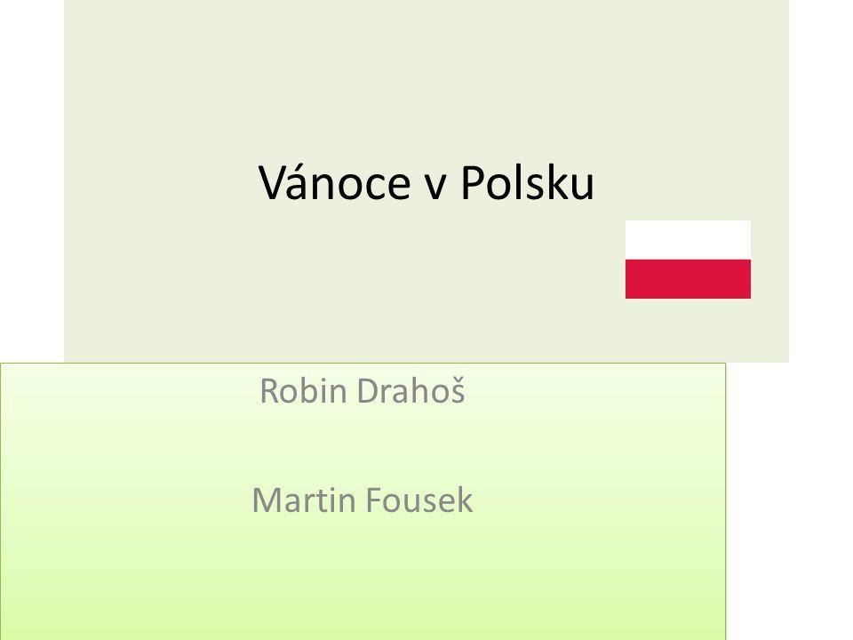 Vánoce v Polsku Robin Drahoš Martin Fousek Robin Drahoš Martin Fousek