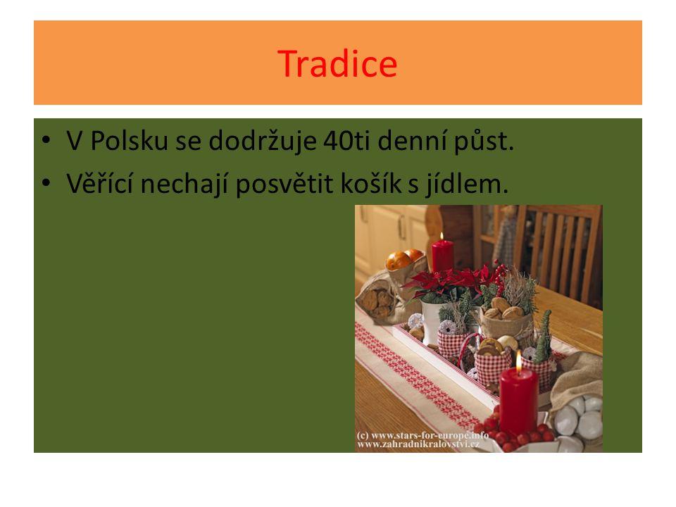 Tradice V Polsku se dodržuje 40ti denní půst. Věřící nechají posvětit košík s jídlem.