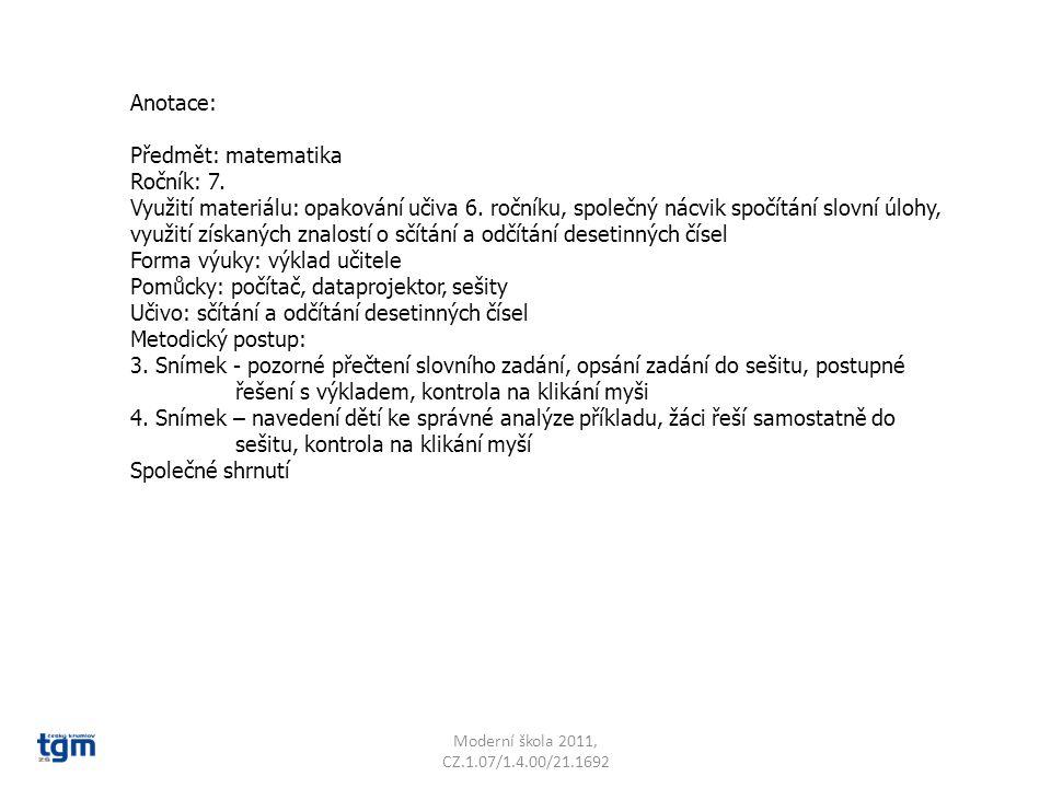 Anotace: Předmět: matematika Ročník: 7. Využití materiálu: opakování učiva 6. ročníku, společný nácvik spočítání slovní úlohy, využití získaných znalo