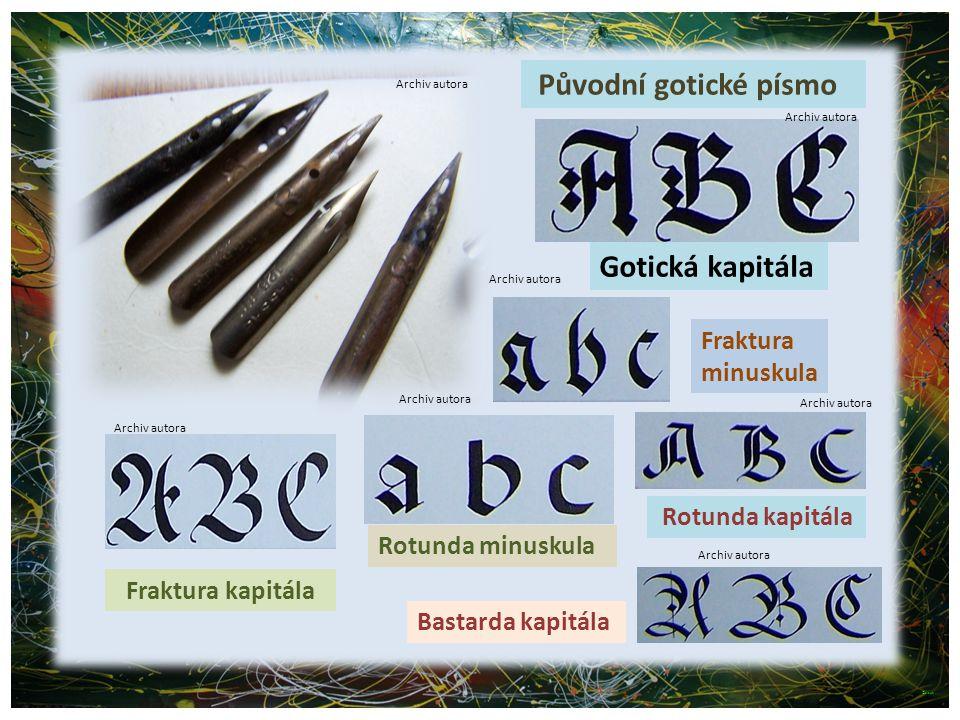 Původní gotické písmo Gotická kapitála Fraktura minuskula Fraktura kapitála Rotunda minuskula Rotunda kapitála Bastarda kapitála ©c.zuk Archiv autora