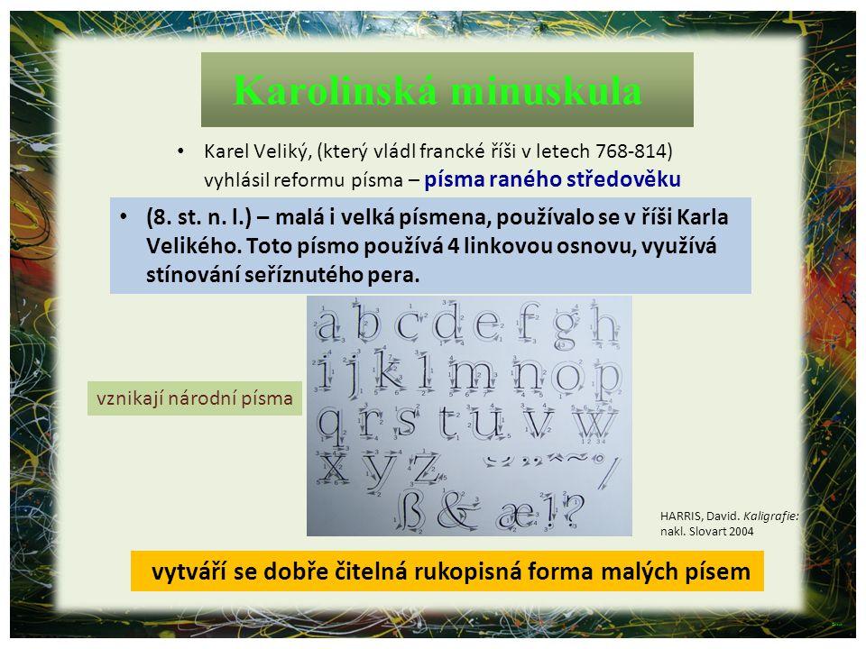 3.2_25_05_Pracovní list 2 Napiš tato slova gotickým písmem: ŠVABACH KNIHAŘSTVÍ SKRIPTORIUM Slova piš pod sebe na formát čtvrtky A4 Na první dvě slova použij pro psaní seřízlé pero nebo dřívko a tuš Jedno ze slov(které si vybereš) napiš barevnou tuší (lze použít zředěnou temperu) a štětcem Piš pouze verzálkami ©c.zuk HARRIS, David.