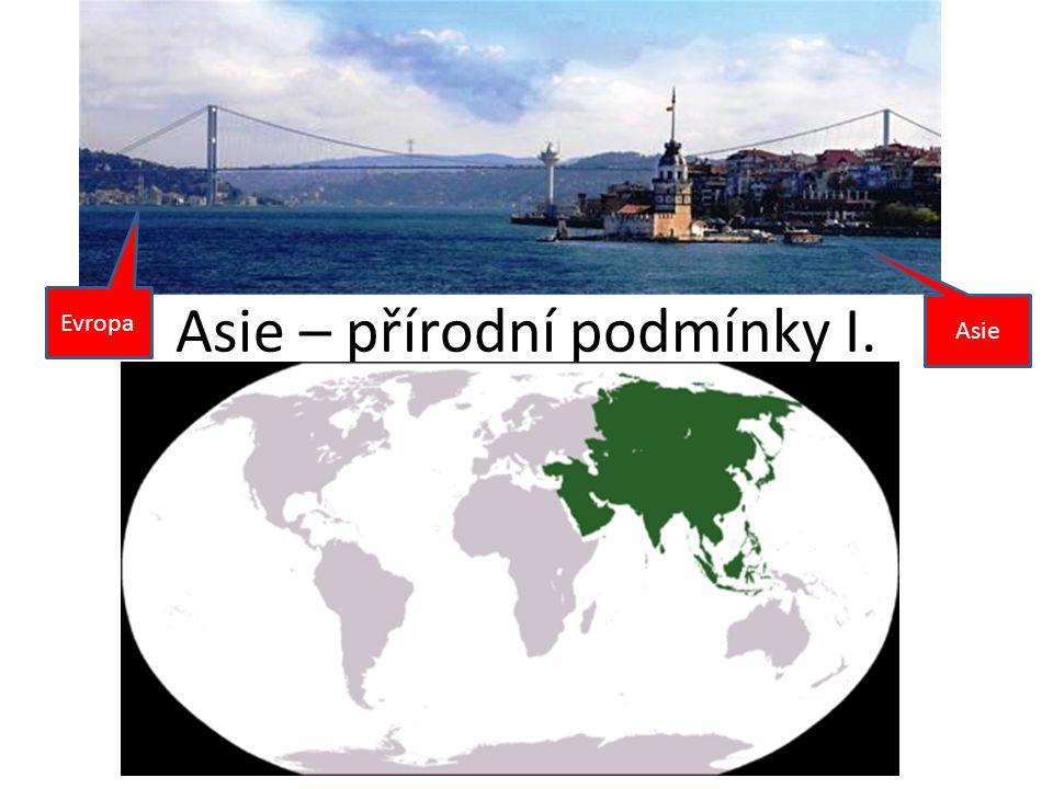 Asie – přírodní podmínky I. Evropa Asie