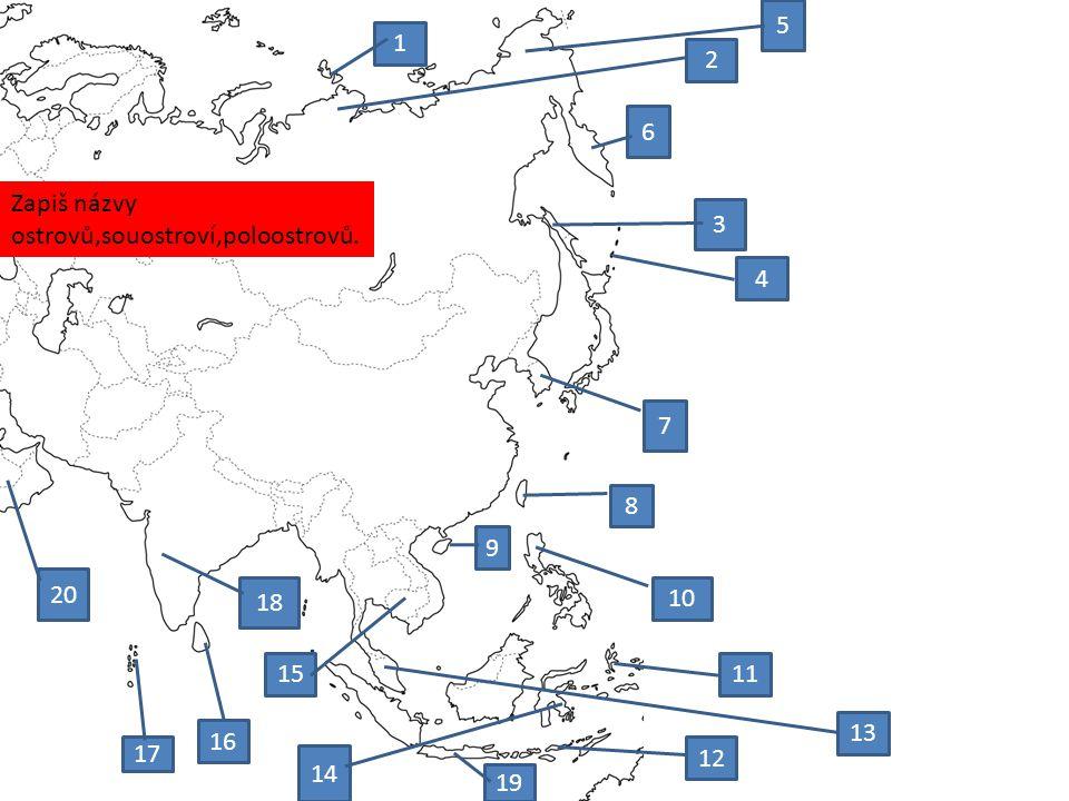 Zapiš názvy ostrovů,souostroví,poloostrovů. 1 2 3 4 5 6 7 8 9 10 11 12 13 14 15 16 17 18 19 20