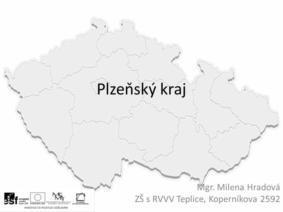 Plzeňský kraj Mgr. Milena Hradová ZŠ s RVVV Teplice, Koperníkova 2592