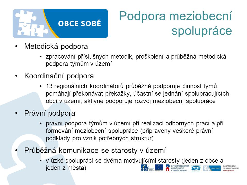 Podpora meziobecní spolupráce Metodická podpora zpracování příslušných metodik, proškolení a průběžná metodická podpora týmům v území Koordinační podp