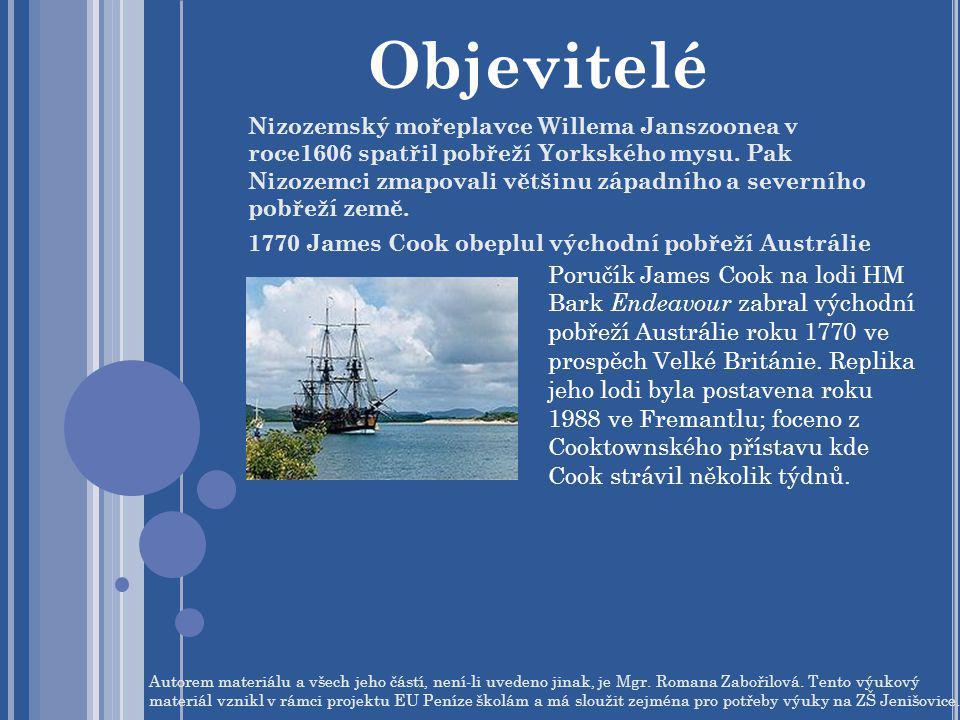 Nizozemský mořeplavce Willema Janszoonea v roce1606 spatřil pobřeží Yorkského mysu. Pak Nizozemci zmapovali většinu západního a severního pobřeží země