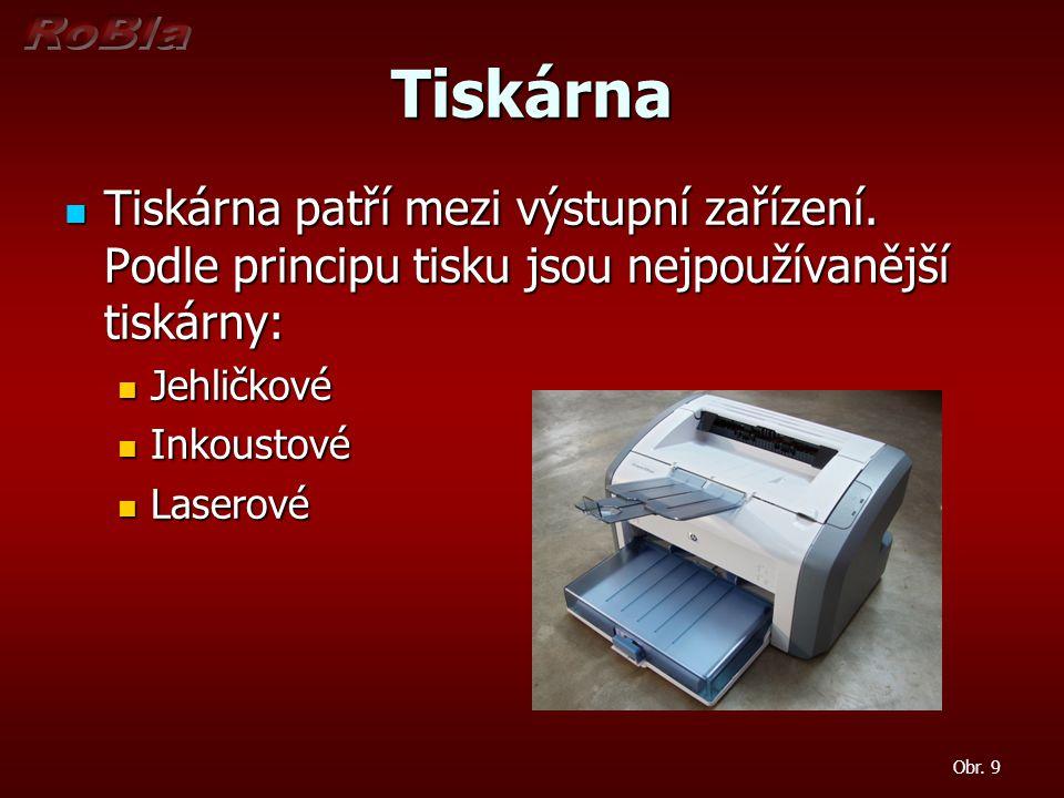 Tiskárna Tiskárna patří mezi výstupní zařízení.