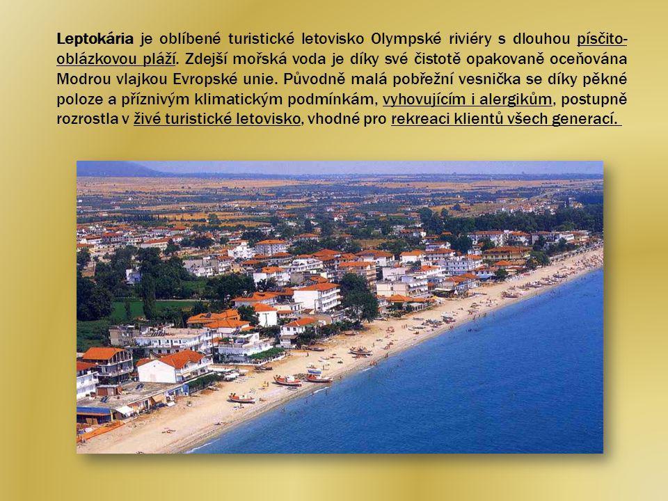 Leptokária je oblíbené turistické letovisko Olympské riviéry s dlouhou písčito- oblázkovou pláží.