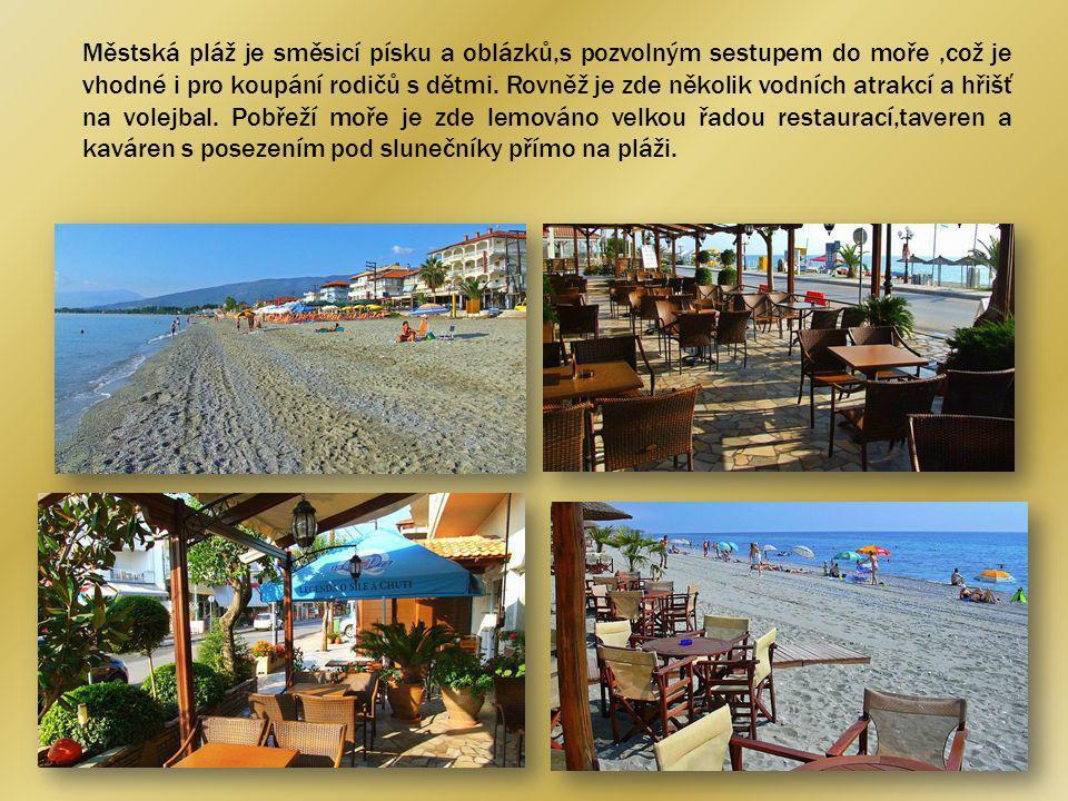 Městská pláž je směsicí písku a oblázků,s pozvolným sestupem do moře,což je vhodné i pro koupání rodičů s dětmi.