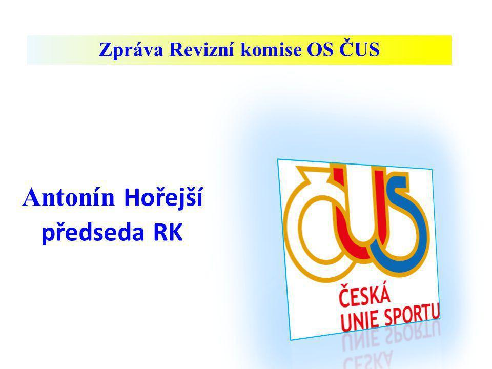 Zpráva Revizní komise OS ČUS Antonín Hořejší předseda RK
