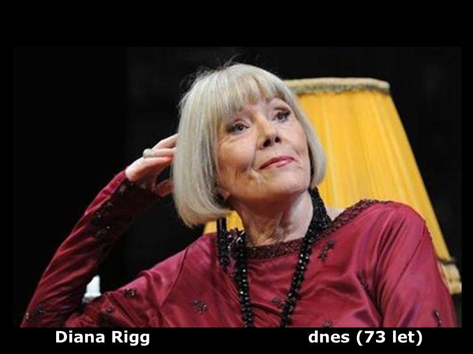 Diana Rigg (1938) anglická herečka Dříve