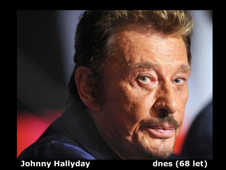 Johnny Hallyday (1943 ) Herec a zpěvák Dříve