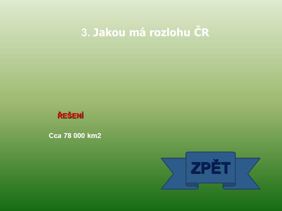 ŘEŠENÍ Cca 10,5 mil. ZPĚT 4. Jaký je počet obyvatel ČR