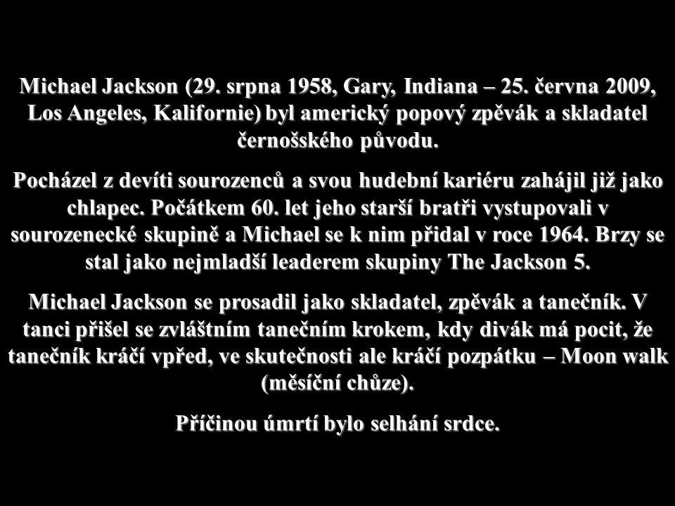 Narozen 29. srpna 1958 Zemřel 25. června 2009