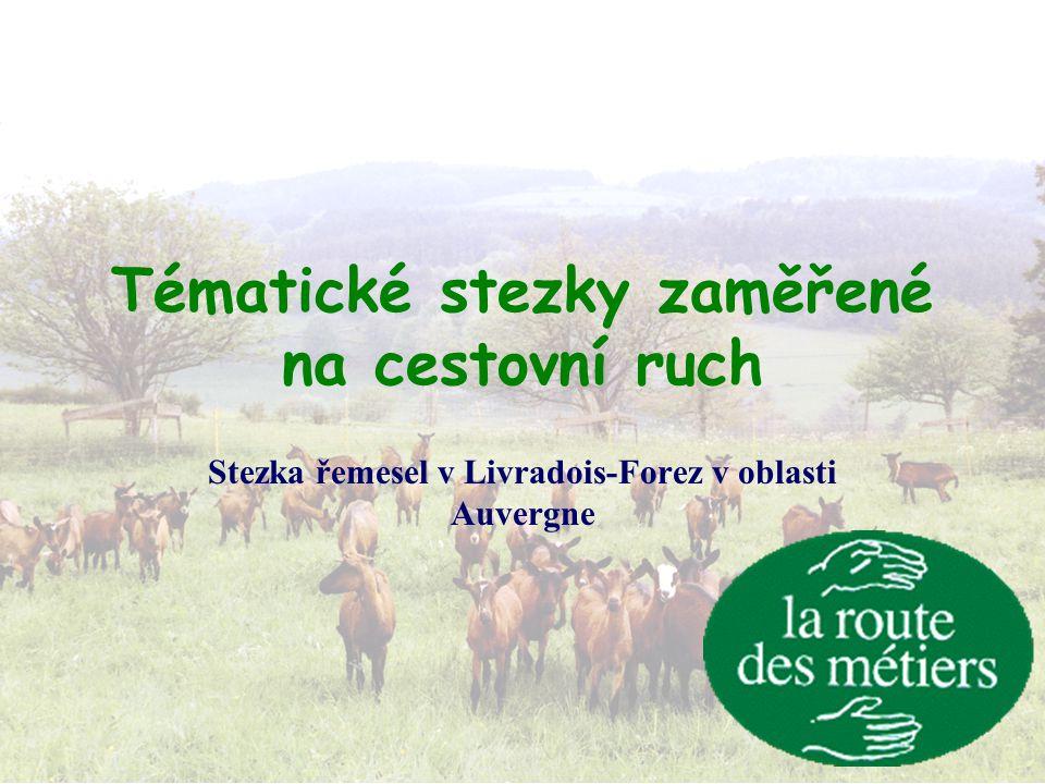 Tématické stezky zaměřené na cestovní ruch Stezka řemesel v Livradois-Forez v oblasti Auvergne
