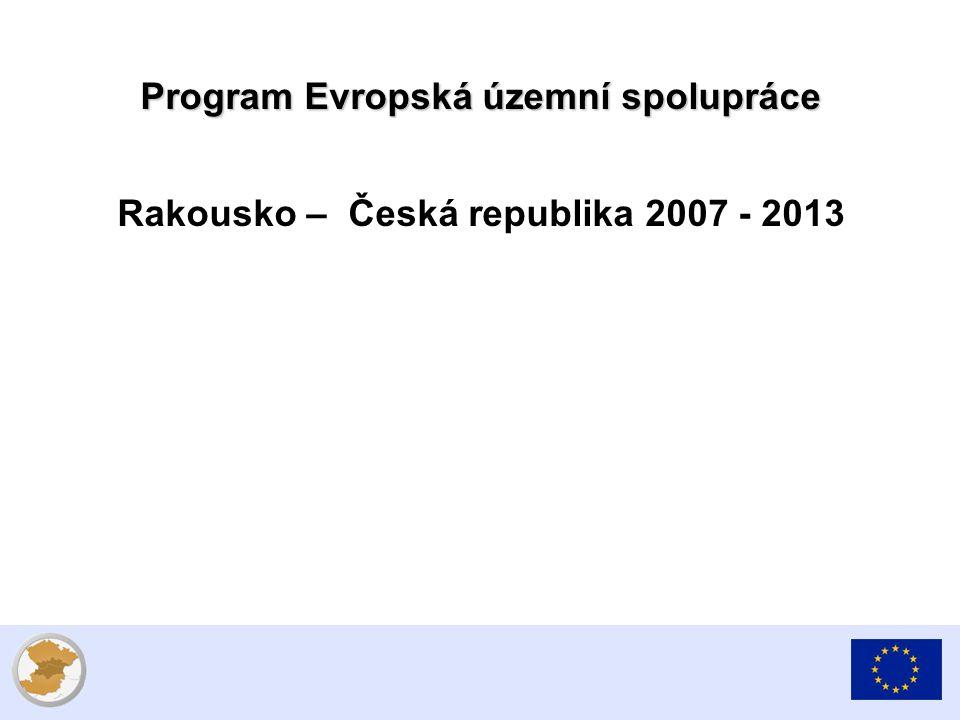 Program Evropská územní spolupráce Rakousko – Česká republika 2007 - 2013