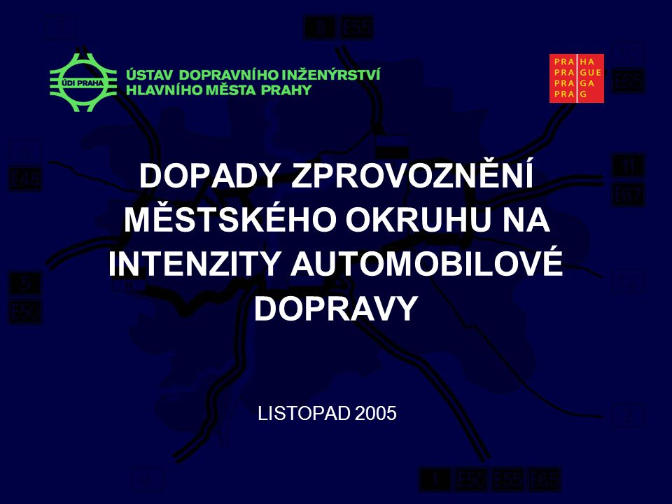 DOPADY ZPROVOZNĚNÍ MĚSTSKÉHO OKRUHU NA INTENZITY AUTOMOBILOVÉ DOPRAVY LISTOPAD 2005
