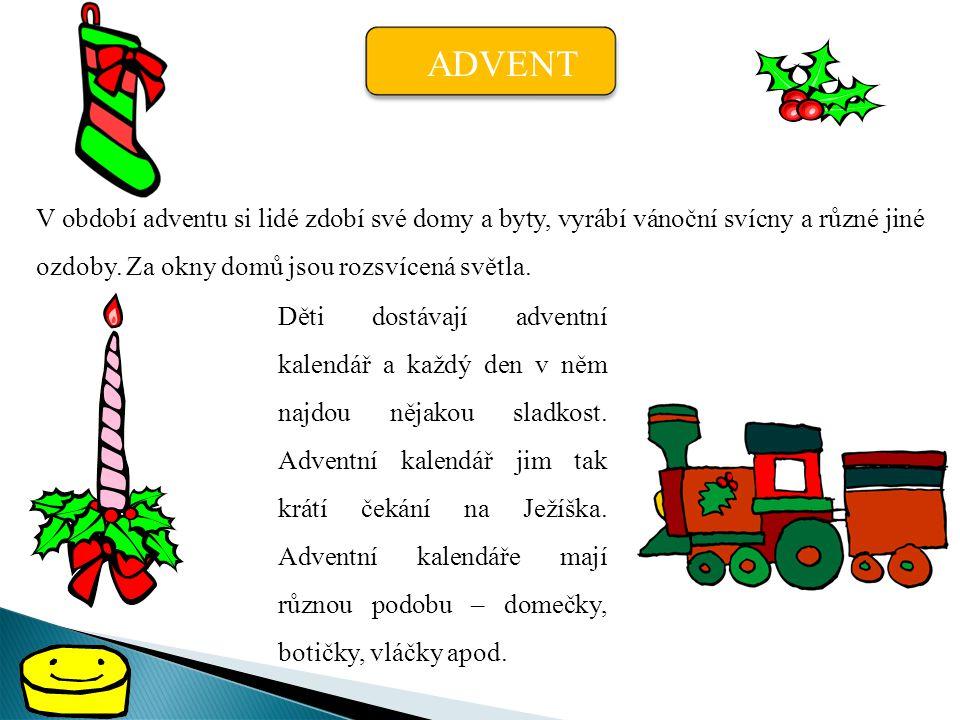 Období adventu je také období velkého úklidu. V domácnostech se myjí okna, uklízí a zdobí.