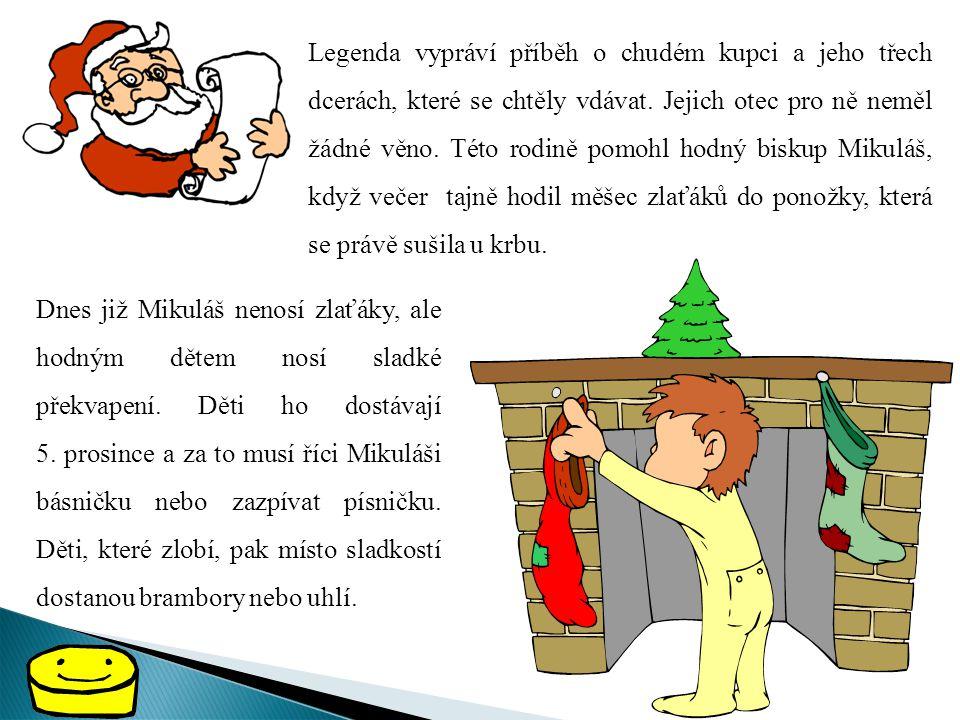 SVÁTEK SVATÉHO MIKULÁŠE Mikuláš, čert a anděl – známá trojice, která chodí 5. prosince k hodným i zlobivým dětem. Mikuláš má svátek 6. prosince a v př