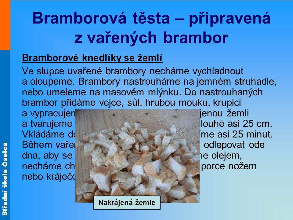 Střední škola Oselce Příprava bramborových knedlíků
