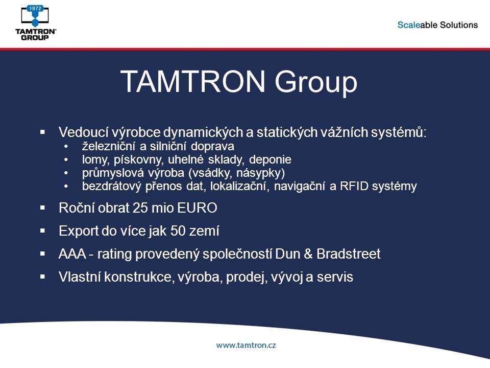 TAMTRON Group  Vedoucí výrobce dynamických a statických vážních systémů: železniční a silniční doprava lomy, pískovny, uhelné sklady, deponie průmysl