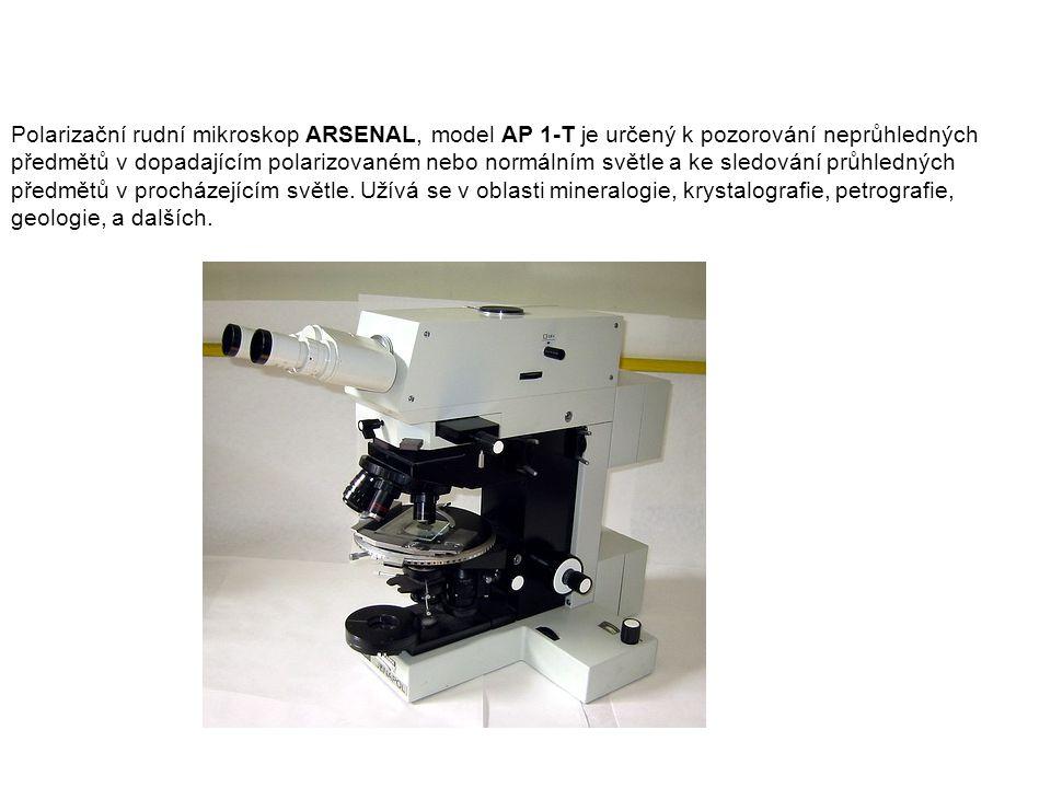 Polarizační rudní mikroskop ARSENAL, model AP 1-T je určený k pozorování neprůhledných předmětů v dopadajícím polarizovaném nebo normálním světle a ke sledování průhledných předmětů v procházejícím světle.