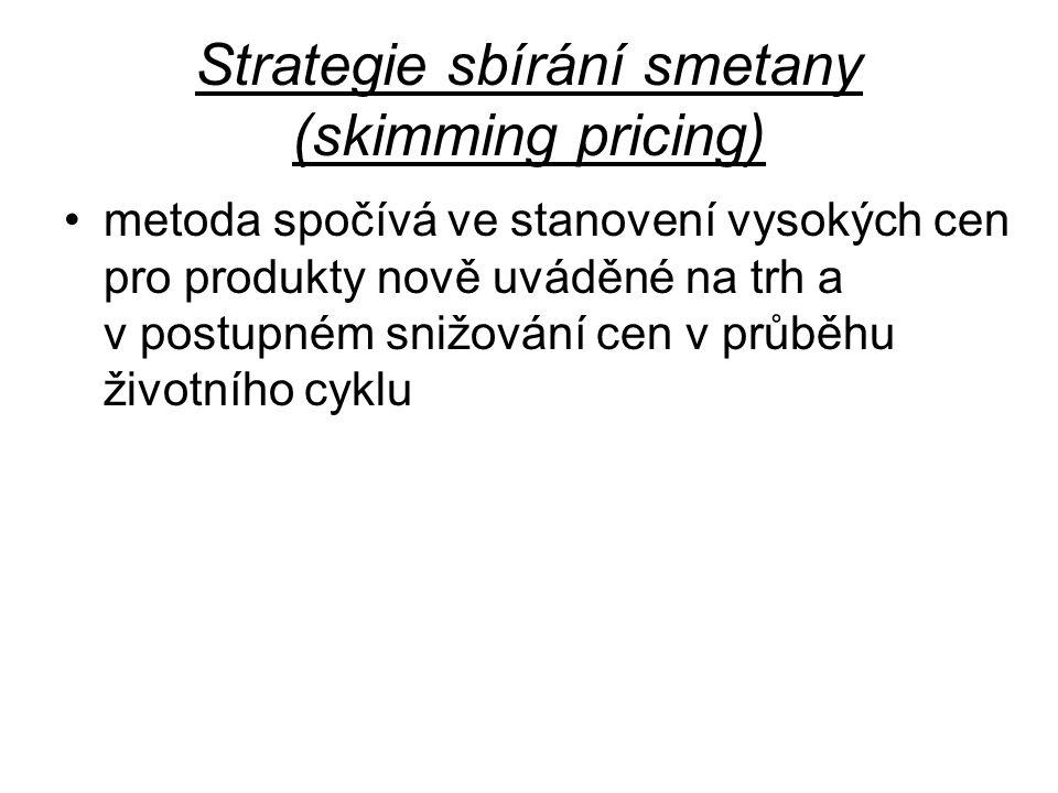 Strategie sbírání smetany (skimming pricing) metoda spočívá ve stanovení vysokých cen pro produkty nově uváděné na trh a v postupném snižování cen v p