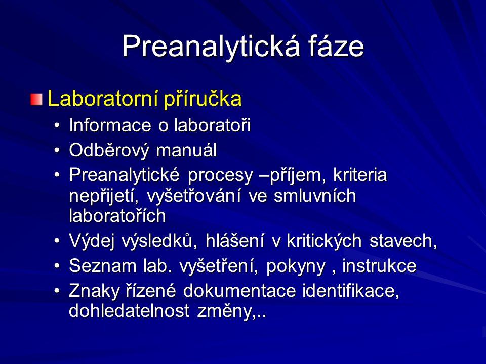 Preanalytická fáze Laboratorní příručka Informace o laboratořiInformace o laboratoři Odběrový manuálOdběrový manuál Preanalytické procesy –příjem, kri