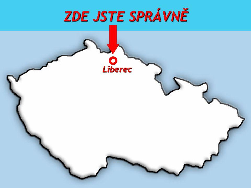 Liberec ZDE JSTE SPRÁVNĚ